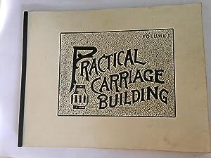 Practical Carriage Building, Volume 1: M.T.Richardson