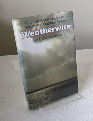 Weatherwise: Practical Weather Lore for Sailors and Outdoor People