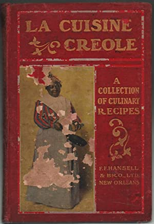 La Cuisine Creole, A Collection of Culinary Recipes