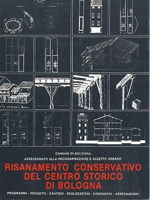 Risanamento conservativo del centro storico di Bologna.: Cervellati P. L,