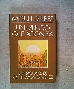 Un mundo que Agoniza: Delibes, Miguel:
