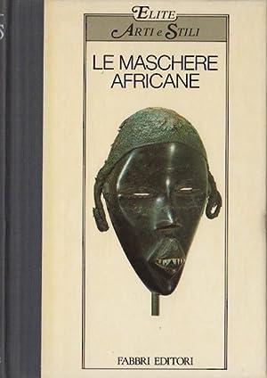 Le maschere africane.: Elite: Le arti e: MONTI, Franco.