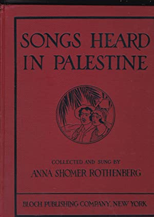 Songs Heard In Palestine (Hebrew and Yiddish).: Rothenberg, Anna shomer