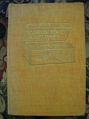 Coronado's Children: Tales of Lost Mines and: J Frank Dobie