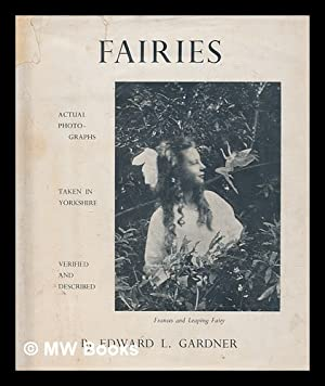 Fairies : the Cottingley photographs and their: Gardner, Edward L