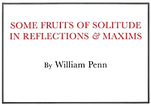 Some Fruits of Solitude (Paperback or Softback): Penn, William