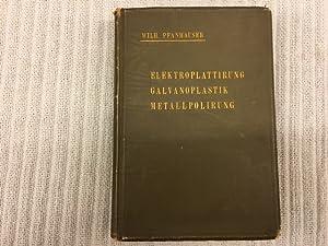 Elektroplattirung, Galvanoplastik, Metallpolirung. Vernickeln, Verkupfern, Vermessingen, Versilbern,: PFANHAUSER, Wilh. Sr.