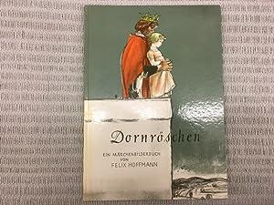 Dornröschen. Ein Märchenbilderbuch nach den Brüdern Grimm: HOFFMANN, Felix &