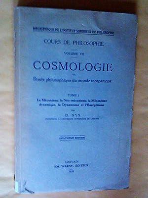 Cosmologie ou Etude philosophique du monde inorganique.: Nys, D.