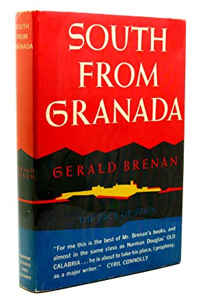 SOUTH FROM GRANADA Seven Years in an: Gerald Brenan