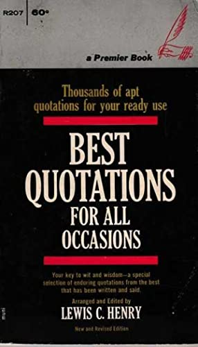 Best Quotations for All Occasions: Lewis C. henry