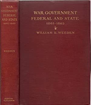 War Government Federal and State In Massachusetts,: Weeden, William B.