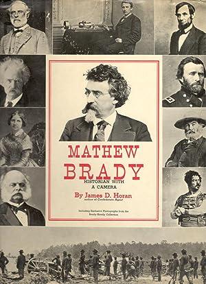 Mathew Brady: Historian With a Camera: James D. Horan