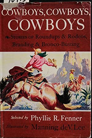 Cowboys, Cowboys, Cowboys - Stories Of Roundups: Phyllis Reid Fenner-Compiled