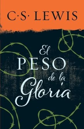 El peso de la gloria (Spanish Edition): Lewis, C. S.