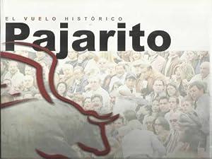 El vuelo histórico. Pajarito: Murrieta, Heriberto/ Hernández