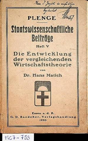 Die Entwicklung der vergleichenden Wirtschaftstheorie. (= PLENGE: Matich, Hans: