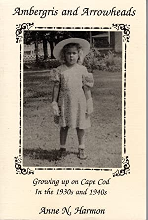 Seller image for Ambergris and Arrowheads: Growing up on Cape Cod in the 1930s and 1940s for sale by PERIPLUS LINE LLC