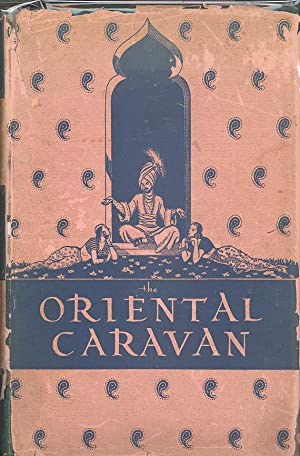 Seller image for ORIENTAL CARAVAN: A Revelation of the Soul and Mind of Asia for sale by PERIPLUS LINE LLC