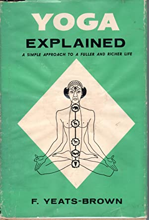 Seller image for YOGA EXPLAINED: A Simple Approach to a Fuller and Richer Life for sale by PERIPLUS LINE LLC