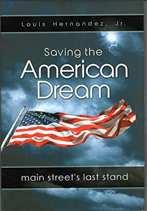 Seller image for Saving the American Dream: Main Street's Last Stand - SIGNED COPY for sale by PERIPLUS LINE LLC