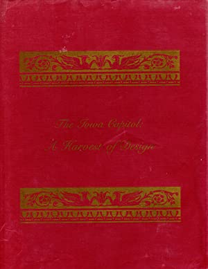 Seller image for The Iowa Capitol: A Harvest of Design - Signed copy for sale by PERIPLUS LINE LLC