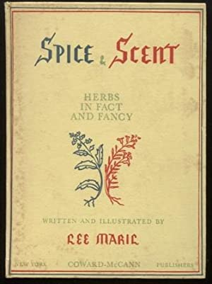 Spice & Scent: Herbs in Fact and Fancy
