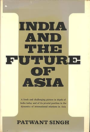 Seller image for INDIA AND THE FUTURE OF ASIA for sale by PERIPLUS LINE LLC