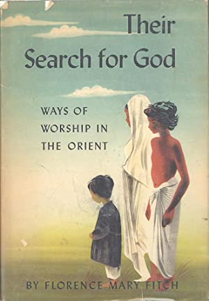 Seller image for THEIR SEARCH FOR GOD: Ways of Worship in the Orient for sale by PERIPLUS LINE LLC