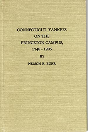Seller image for Connecticut Yankees on the Princeton Campus, 1748-1905 for sale by PERIPLUS LINE LLC