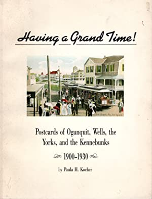 Seller image for Having a Grand Time! Postcards of Ogunquit, Wells, the Yorks, and the Kennebunks 1900-1930 for sale by PERIPLUS LINE LLC