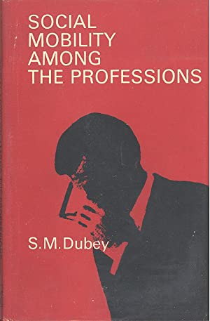 Seller image for SOCIAL MOBILITY AMONG THE PROFESSIONS: A Study of the Professions in a Transitional Indian City. for sale by PERIPLUS LINE LLC