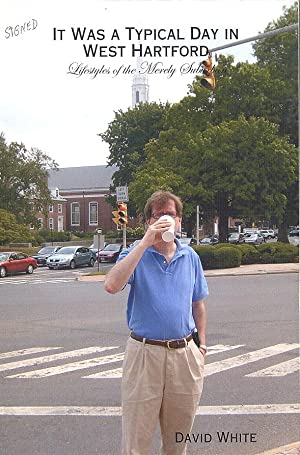 Seller image for It Was a Typical Day in West Hartford: Lifestyles of the Merely Suburban for sale by PERIPLUS LINE LLC