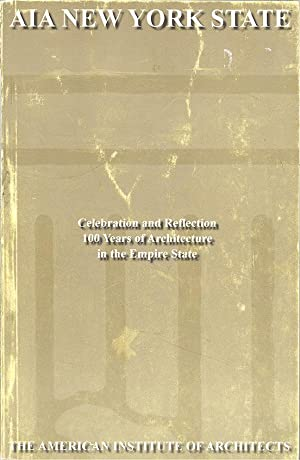 Seller image for AIA New York State: Celebration and Reflection-100 Years of Architecture in the Empire State for sale by PERIPLUS LINE LLC