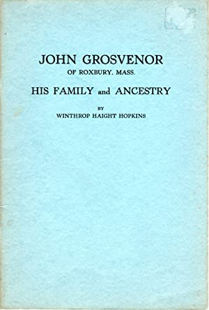 Seller image for John Grosvenor of Roxbury, Mass. His Family and Ancestry for sale by PERIPLUS LINE LLC