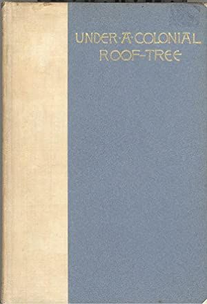 Seller image for Under a Colonial Roof-Tree: Fireside Chronicles of Early New England for sale by PERIPLUS LINE LLC