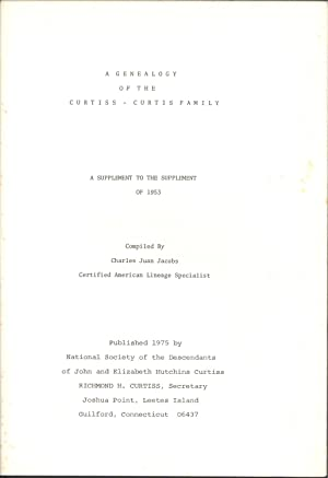Seller image for A Genealogy of the Curtiss-Curtis Family: A Supplement to the Supplement of 1953 for sale by PERIPLUS LINE LLC