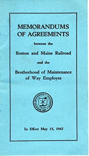 Seller image for MEMORANDUMS OF AGREEMENTS between the Boston and Maine Railroad and the Brotherhood of Maintenance of Way Employes In Effect May 15, 1942 for sale by PERIPLUS LINE LLC