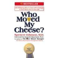 Who Moved My Cheese? : An Amazing: Johnson, Spencer (Author);