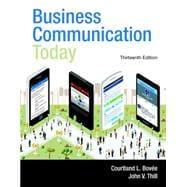 Business Communication Today: Bovee, Courtland L.;