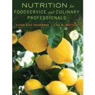 Nutrition for Foodservice and Culinary Professionals +: Drummond, Karen Eich;