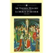 Le Morte D'Arthur: Malory, Thomas (Author);