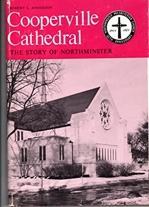 Seller image for COOPERVILLE CATHEDRAL The Story of Northminster Presbyterian Church --- SIGNED --- for sale by PERIPLUS LINE LLC