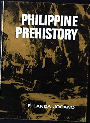 Landa Jocano Philippine Prehistory An Anthropological Overview Of The Beginnings Of Filipino Society And Culture Abebooks