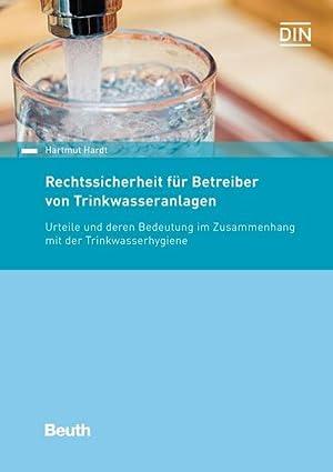 Bild des Verkäufers für Rechtssicherheit für Betreiber von Trinkwasseranlagen : Urteile und deren Bedeutung im Zusammenhang mit der Trinkwasserhygiene zum Verkauf von AHA-BUCH GmbH