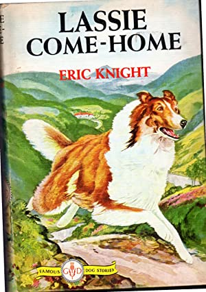 Lassie Come-Home (Famous Dog Stories Series): Knight, Eric