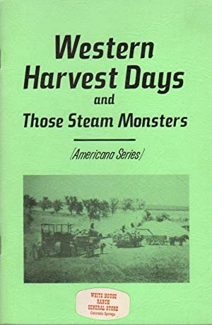 Western Harvest Days and Those Steam Monsters (Americana Series)