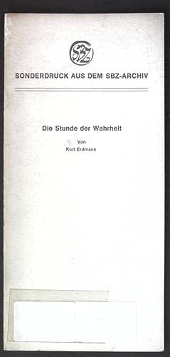 Die Stunde der Wahrheit; Sonderdruck aus dem: Erdmann, Kurt: