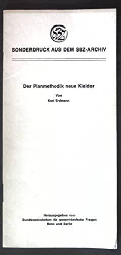 Der Planmethodik neue Kleider; Sonderdruck aus dem: Erdmann, Kurt:
