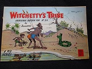 Witchetty's Tribe. [ Aboriginal Cartoon Fun No.: Jolliffe [ Eric